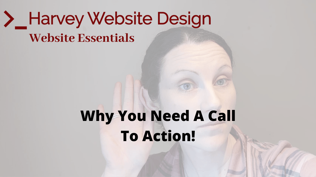Why You Need A Call To Action On Your Website